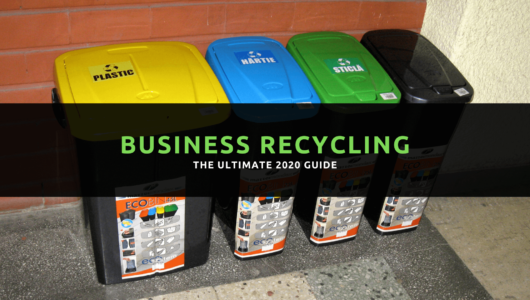 Business recycling the complete 2020 guide