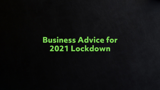 Advice for businesses for 2021 lockdown